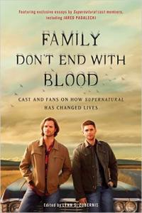 Family Don't End With Blood - Revelations from Supernatural Cast and Fans
