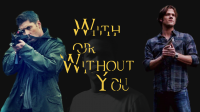 Supernatural Finale: With or Without You - Part 4